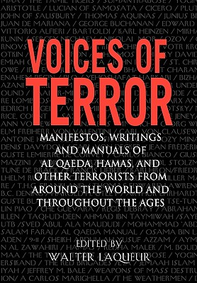Voices of Terror: Manifestos, Writings, and Manuals of Al-Qaeda, Hamas and Other Terrorists from Around the World and Throughout the Age Cover Image