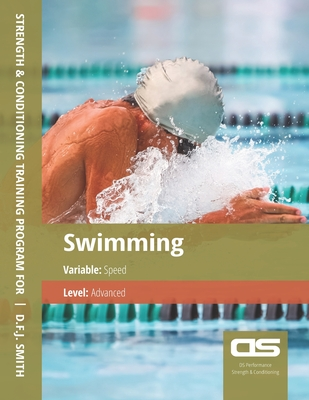DS Performance - Strength & Conditioning Training Program for Swimming, Speed, Advanced Cover Image