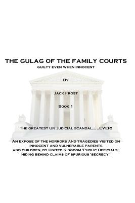 The Gulag of the Family Courts Cover Image