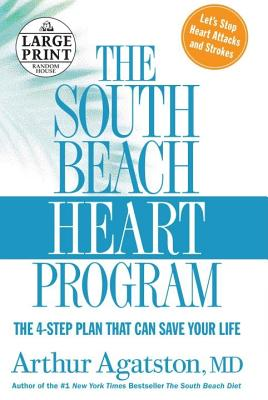 The South Beach Heart Program: The 4-Step Plan that Can Save Your Life Cover Image