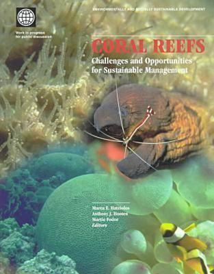 Coral Reefs: Challenges and Opportunities for Sustainable Management (Environmentally and Socially Sustainable Development) Cover Image
