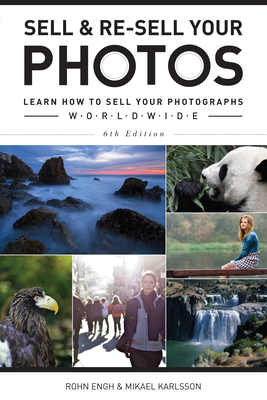 Sell & Re-Sell Your Photos: Learn How to Sell Your Photographs Worldwide Cover Image