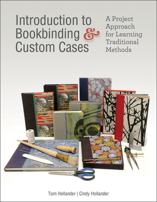 Introduction to Bookbinding & Custom Cases: A Project Approach for Learning Traditional Methods Cover Image