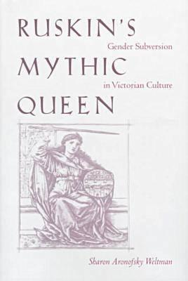 Cover for Ruskin's Mythic Queen