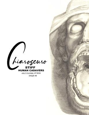 Chiaroscuro: Stiff: Human Cadavers (Unique Ink) Cover Image