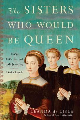 Cover for The Sisters Who Would Be Queen