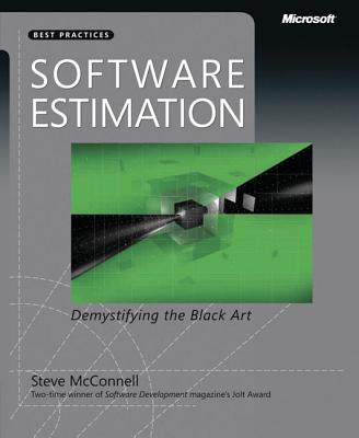 Software Estimation: Demystifying the Black Art (Best Practices (Microsoft)) Cover Image