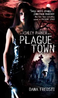 Plague Town: An Ashley Parker Novel Cover Image