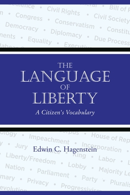 The Language of Liberty: A Citizen's Vocabulary Cover Image