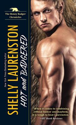 Hot and Badgered: A Honey Badger Shifter Romance (The Honey Badger Chronicles #1) Cover Image