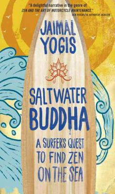 Saltwater Buddha: A Surfer's Quest to Find Zen on the Sea Cover Image