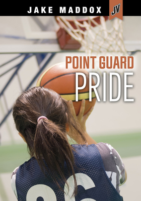Cover for Point Guard Pride (Jake Maddox Jv Girls)