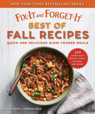 Fix-It and Forget-It Best of Fall Recipes: Quick and Delicious Slow Cooker Meals Cover Image
