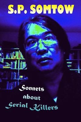 Sonnets about Serial Killers: The Poetry Your Teacher Wouldn't Let You Read Cover Image