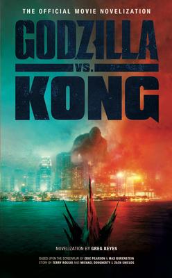 Godzilla vs. Kong: The Official Movie Novelization Cover Image