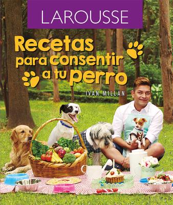 Recetas para consentir a tu perro Cover Image