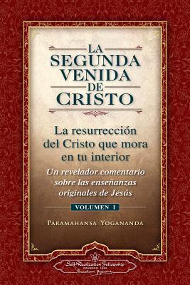 La Segunda Venida de Cristo, Vol. 1: Un Revelador Comentario Sobre Las Ense Anzas Originales de Jes 's Cover Image