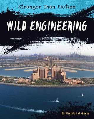 Wild Engineering (Stranger Than Fiction) Cover Image