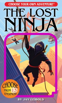 The Lost Ninja (Choose Your Own Adventure) Cover Image