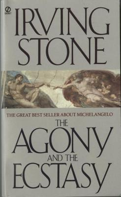 The Agony and the Ecstasy: A Biographical Novel of Michelangelo Cover Image