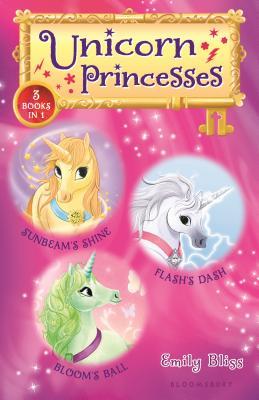 Unicorn Princesses Bind-up Books 1-3: Sunbeam's Shine, Flash's Dash, and Bloom's Ball Cover Image