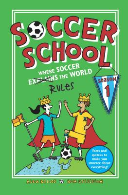 Soccer School Season 1: Where Soccer Explains (Rules) the World Cover Image