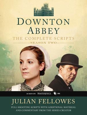 Downton Abbey: The Complete Scripts, Season 2 Cover Image