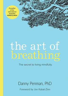 The Art of Breathing: The Secret to Living Mindfully Cover Image