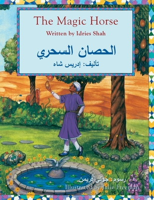 The Magic Horse: English-Arabic Edition (Hoopoe Teaching-Stories) Cover Image
