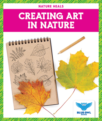 Creating Art in Nature Cover Image