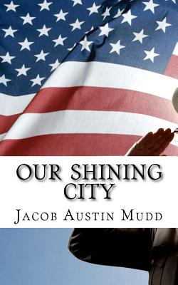 Our Shining City: Our Beautiful American Future Cover Image