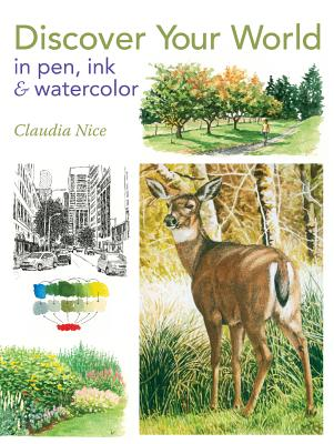 Discover Your World in Pen, Ink & Watercolor Cover Image