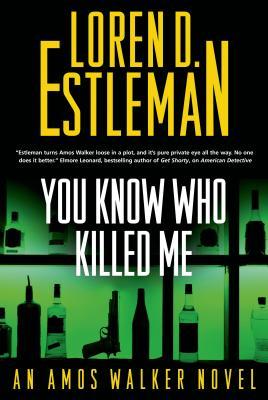 You Know Who Killed Me: An Amos Walker Novel (Amos Walker Novels #24) Cover Image