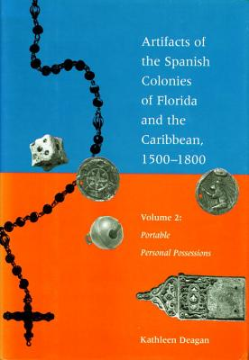 Artifacts of the Spanish Colonies of Florida and the Caribbean, 1500-1800 Cover