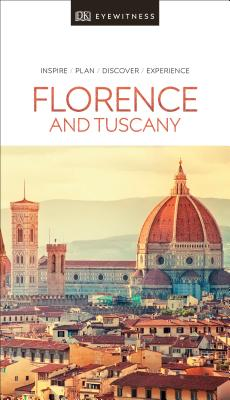 DK Eyewitness Florence and Tuscany (Travel Guide) Cover Image