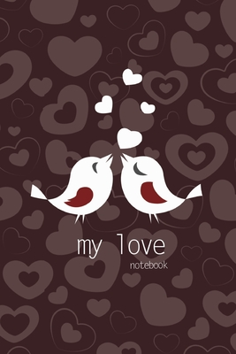 My Love Notebook, Blank Write-in Journal, Dotted Lines, Wide Ruled, Medium (A5) 6 x 9 In (Brown) Cover Image