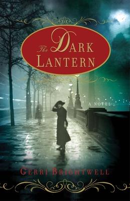 The Dark Lantern: A Novel Cover Image