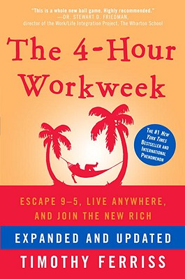 The 4-Hour Workweek, Expanded and Updated: Expanded and Updated, With Over 100 New Pages of Cutting-Edge Content. Cover Image