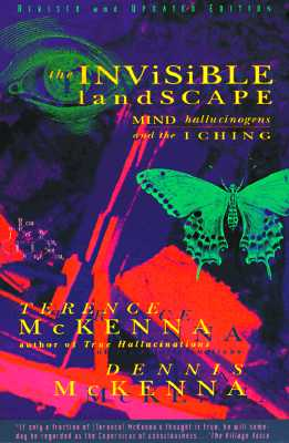 The Invisible Landscape: Mind, Hallucinogens, and the I Ching Cover Image