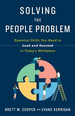 Solving the People Problem: Essential Skills You Need to Lead and Succeed in Today's Workplace Cover Image