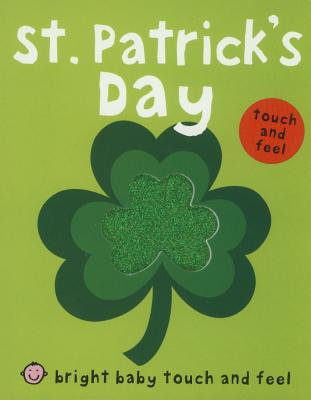 Bright Baby Touch and Feel St Patrick's DayRoger Priddy