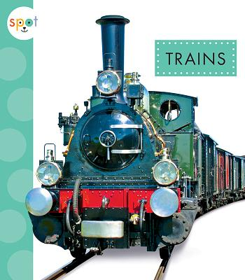 Trains (Spot Mighty Machines) Cover Image
