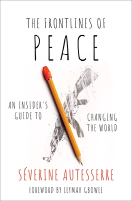 The Frontlines of Peace: An Insider's Guide to Changing the World Cover Image