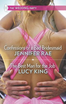 Confessions of a Bad Bridesmaid and the Best Man for the Job Cover