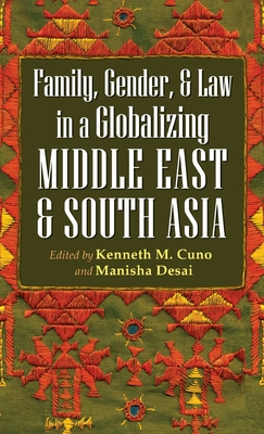 Gender, Family, and Law in a Globalizing Middle East and South Asia (Gender and Globalization) Cover Image