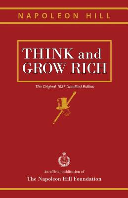 Think and Grow Rich: The Original 1937 Unedited Edition Cover Image