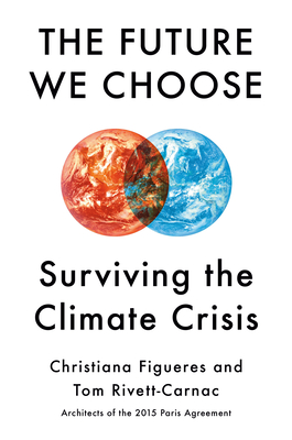 The Future We Choose: Surviving the Climate Crisis Cover Image
