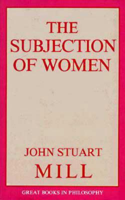 The Subjection of Women (Great Books in Philosophy) Cover Image