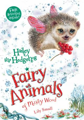 Hailey the Hedgehog: Fairy Animals of Misty Wood Cover Image