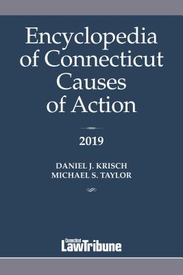 Encyclopedia of Connecticut Causes of Action 2019 Cover Image